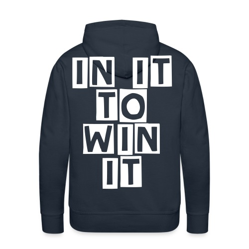IN IT TO WIN IT HODDIE - Men's Premium Hoodie
