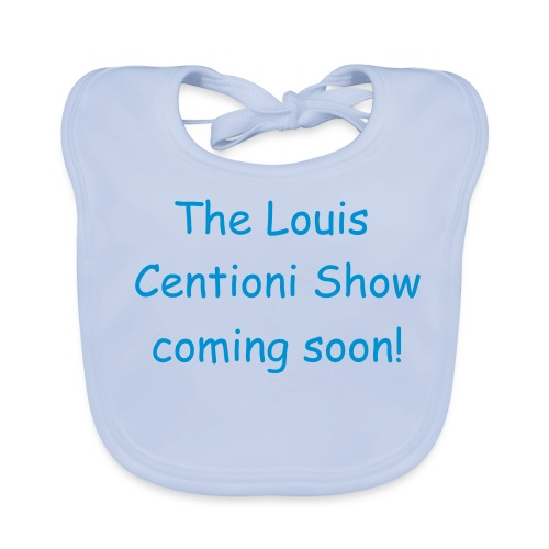 The Louis Centioni Show the Offical Bib - Baby Organic Bib