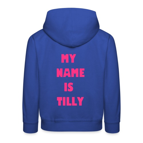 girls MY NAME IS TILLY hoodie (kids) - Kids' Premium Hoodie