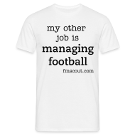 T-Shirts ~ Men's T-Shirt ~ my other job is managing football