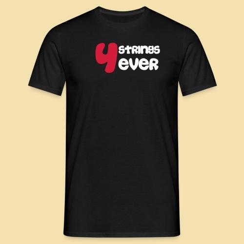 MenShirt: 4Strings 4 ever (Motiv: rot/weiss) - Männer T-Shirt