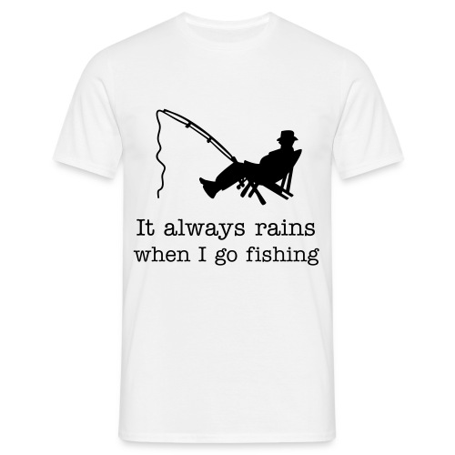 When I go fishing - Men's T-Shirt