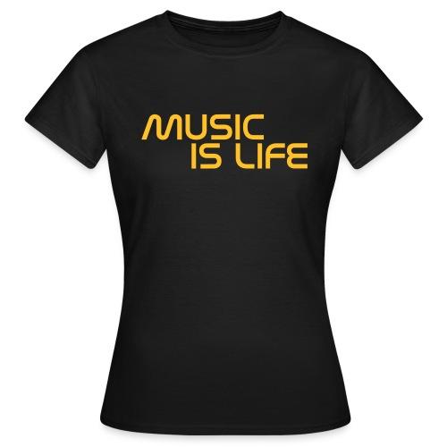 Frauen T-Shirt MUSIC IS LIFE - Frauen T-Shirt