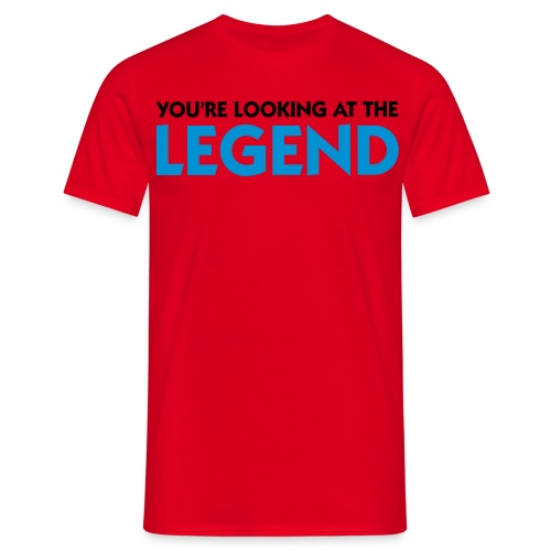 You're Looking at the LEGEND - Men's T-Shirt