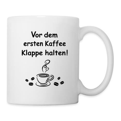Vor dem ersten Kaffee Klappe halten! - Tasse