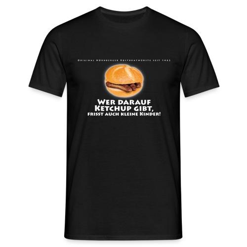 Wer darauf Kteschup gibt... - Männer T-Shirt