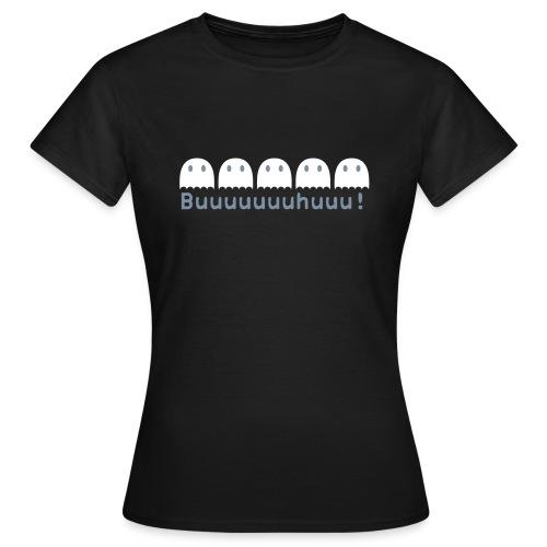 Buuuuuuuhuuu - Frauen T-Shirt