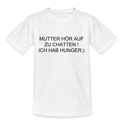 Mutter hör auf zu chatten - Teenager T-Shirt