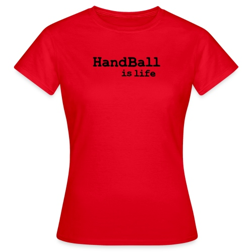 Handball is life-red - T-skjorte for kvinner