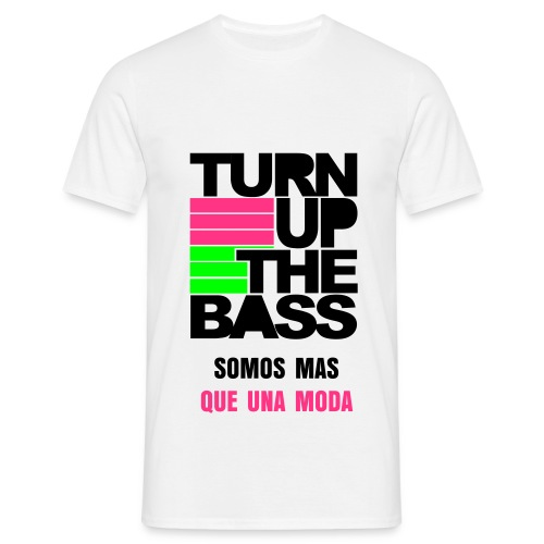 Ak47TShirts - TURN UP THE BASS (Somos mas que una Moda) - Camiseta hombre
