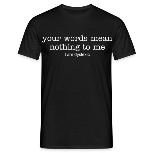 I Am Dyslexic - Men's T-Shirt