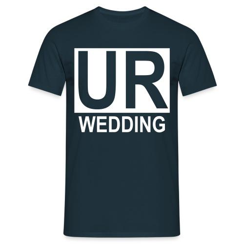 UR Wedding T - Männer T-Shirt
