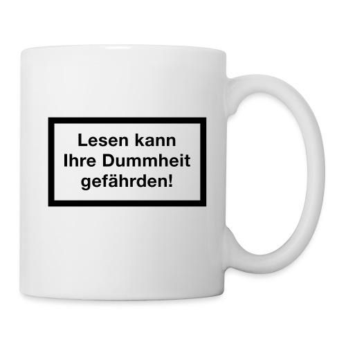 Tasse Lesen kann ihre Dummheit gefährden - Tasse