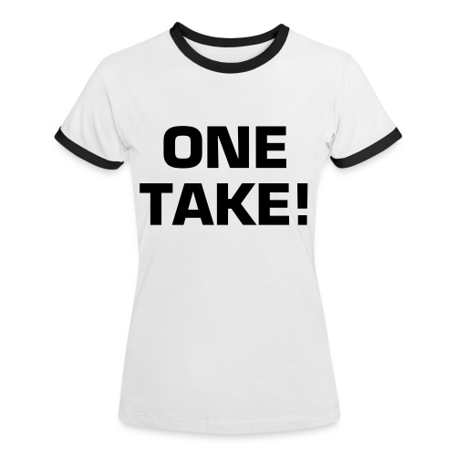 ONE TAKE! Women's Tee! - Women's Ringer T-Shirt