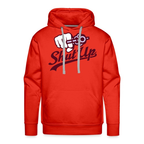 Shut Up! - Men's Premium Hoodie
