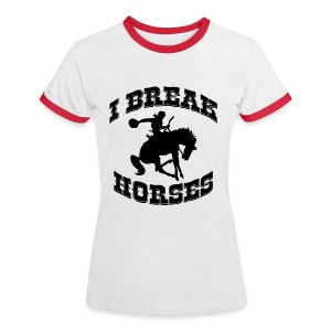 I Break Horses - Women's Ringer T-Shirt