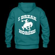 Hoodies & Sweatshirts ~ Men's Premium Hoodie ~ I Break Horses