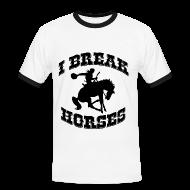 T-Shirts ~ Men's Ringer Shirt ~ I Break Horses