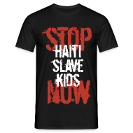 T-Shirts ~ Männer T-Shirt ~ Mann T-Shirt Stop Haiti Slave Kids now 02© by kally ART®