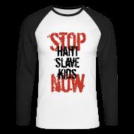 Langarmshirts ~ Männer Baseballshirt langarm ~ Mann Baseballshirt Stop Haiti Slave Kids now © by kally ART®