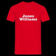 T-Shirts ~ Men's T-Shirt ~ Jonez Williamz