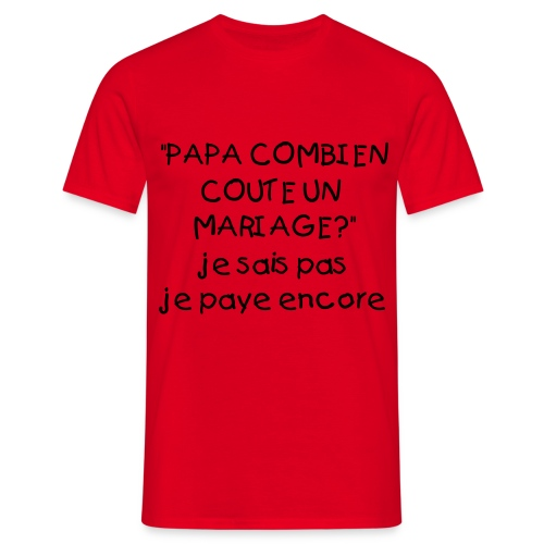 Mariage3 homme rouge - T-shirt Homme