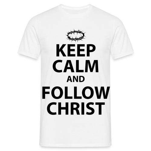 Keep Calm Follow Christ - Men's T-Shirt