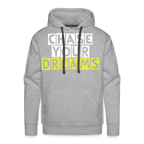 Chase Your Dreams - Men's Premium Hoodie