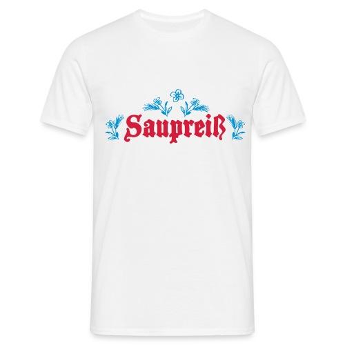 Saupreiß - Männer T-Shirt