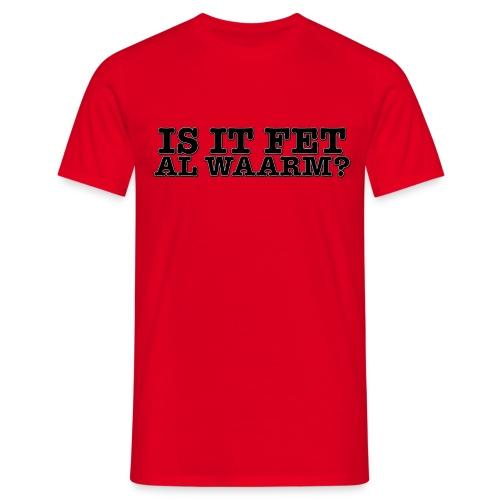 Grappig Fries t-shirt Is it fet al waarm? - Mannen T-shirt