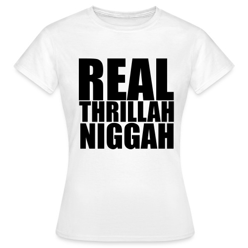 real trillah niggah dames zwarte letters - Vrouwen T-shirt