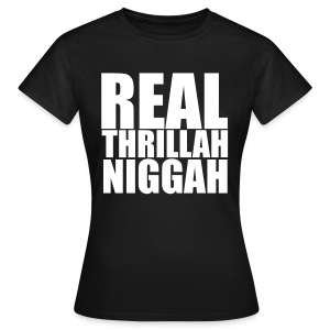 real trillah niggah dames witte letters - Vrouwen T-shirt