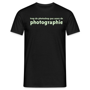 trop de photoshop pas assez de photographie - T-shirt Homme