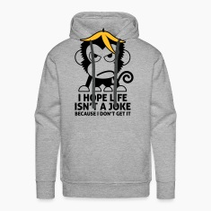 Life Isnt A Joke 4 (2c)++ Hoodies & Sweatshirts