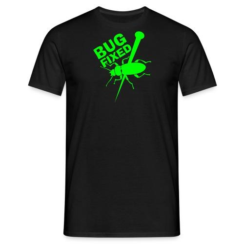 Bug fixed! - Männer T-Shirt