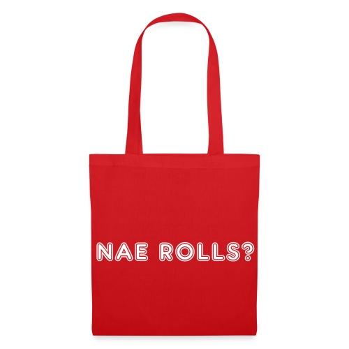 Nae Rolls? - Tote Bag