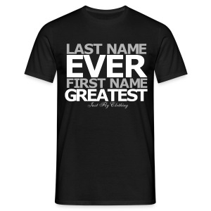 Last Name Ever, First Name Greatest - Men's T-Shirt