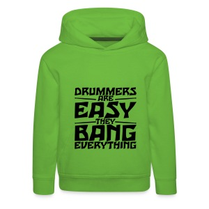 DRUMMERS ARE EASY THEY BANG EVERYTHING - Kinder Premium Hoodie
