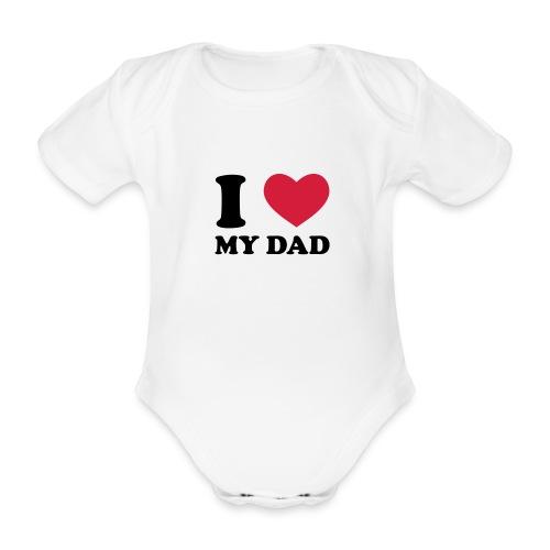 I LOVE DAD - Baby Bio-Kurzarm-Body