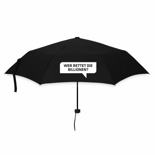 Wer rettet die Billionen? - Regenschirm (klein)