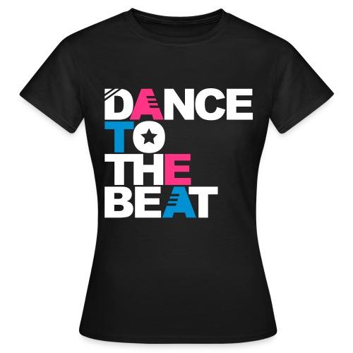 Dance To The Beat - Vrouwen - Vrouwen T-shirt