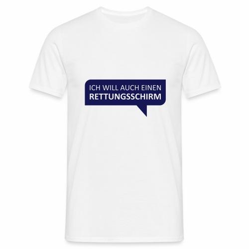 Ich will auch einen Rettungsschirm - Männer T-Shirt