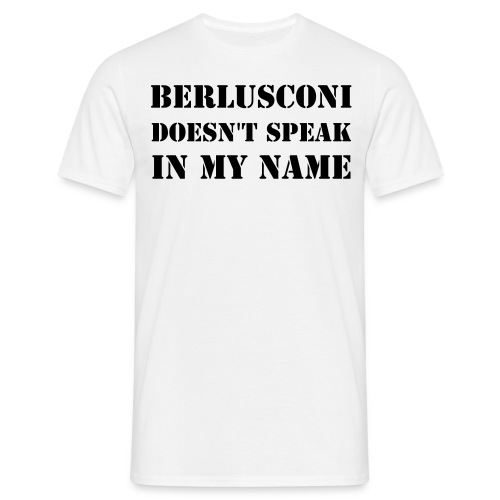 t - shirt Berlusconi is not my president - Men's T-Shirt