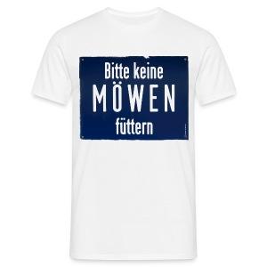 Bitte keine Möwen füttern - Männer T-Shirt
