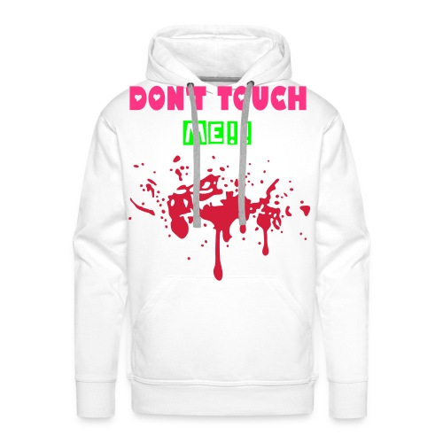 Don't touch me - Men's Premium Hoodie