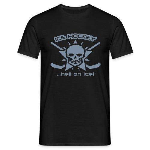 ICE HOCKEY ... hell on ice - Männer T-Shirt