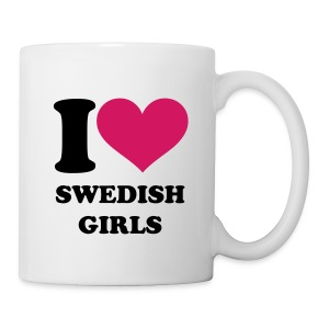 I Love Swedish Girls - Tasse