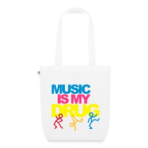 Music is my drug, organic, tote bag - EarthPositive Tote Bag