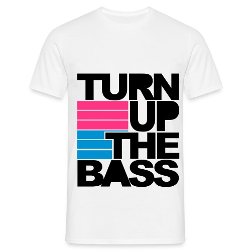 Turn up the bass! - Men's T-Shirt