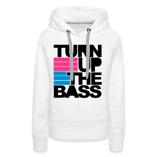 Turn up the bass! - Women's Premium Hoodie